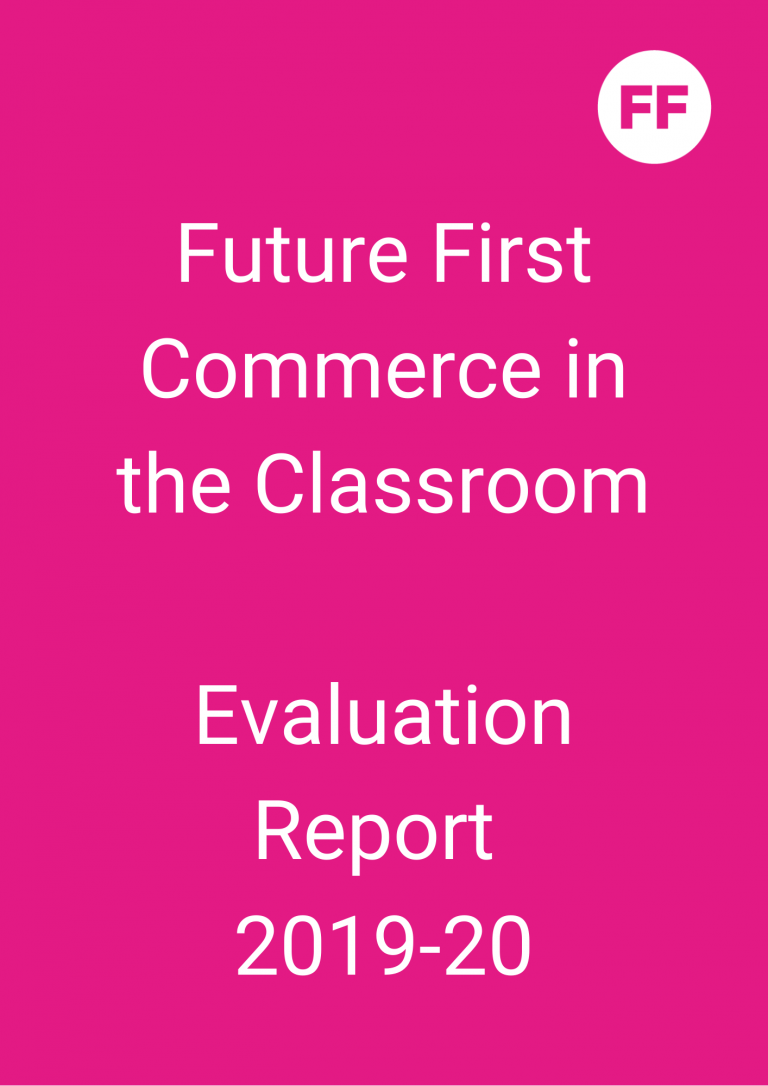 Future First Commerce in the Classroom - Evaluation Report 2019-20