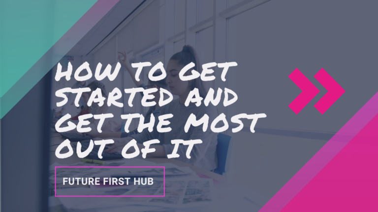 Schools: how to get started on the Future First Hub and get the most out of it